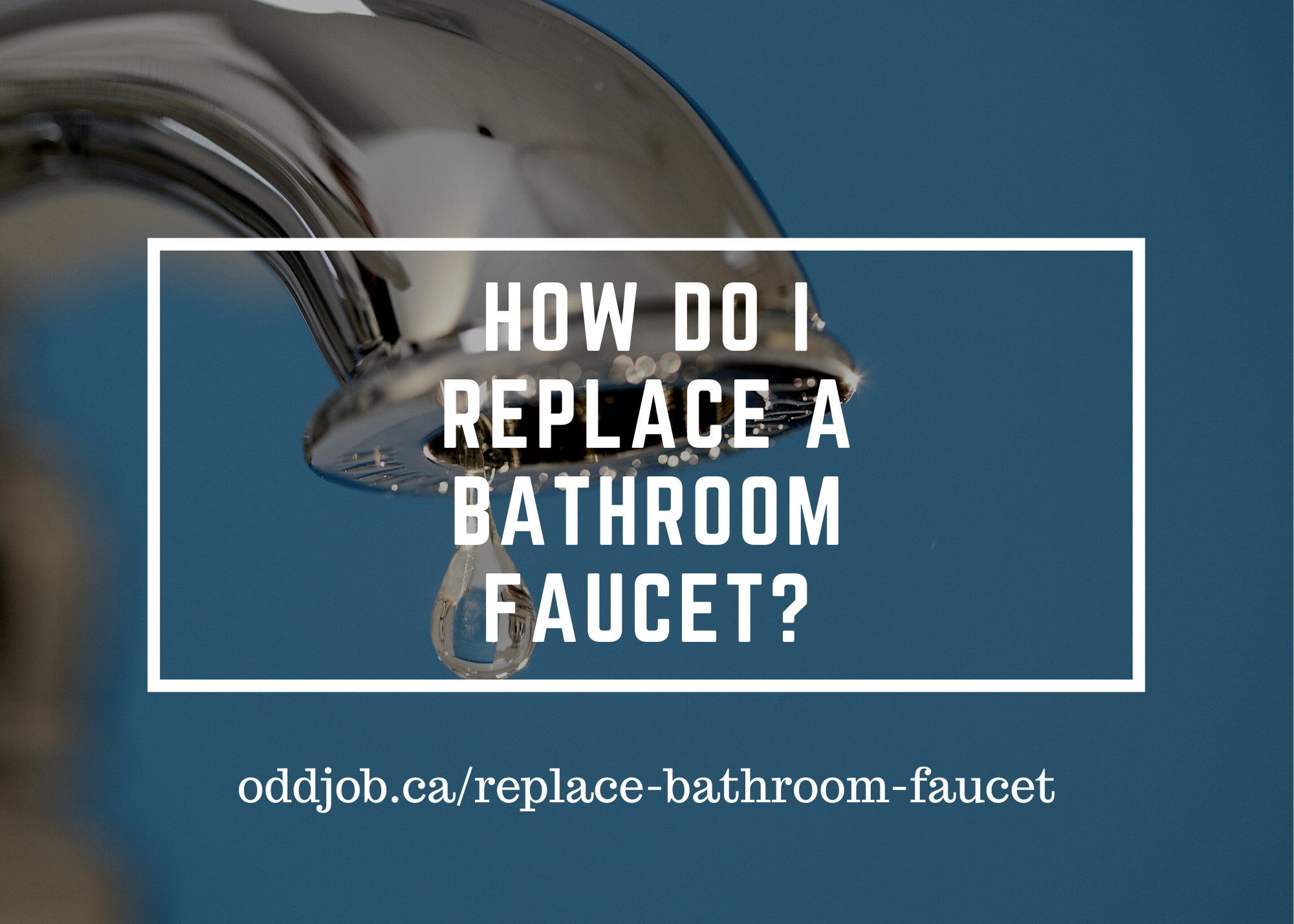 How do I replace a bathroom faucet?