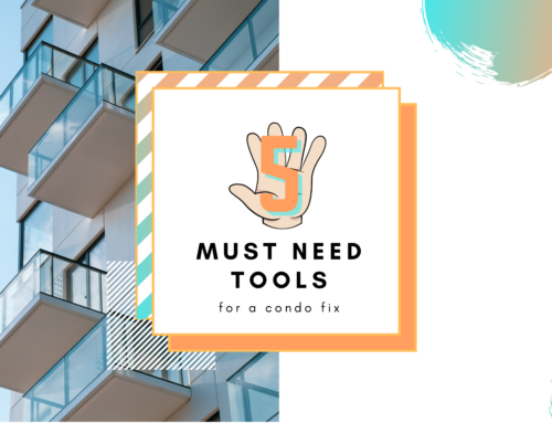 5 MUST Need tools for a Condo Fix